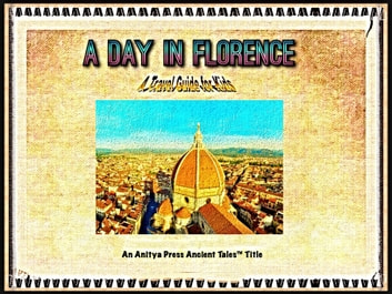 A Day in Florence ebook by Lisa Schoonover