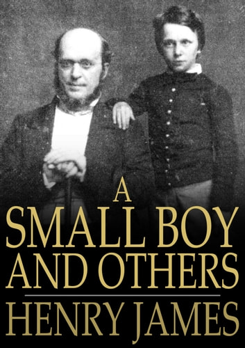 A Small Boy and Others ebook by Henry James - Rakuten Kobo
