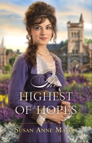 The Highest of Hopes (Canadian Crossings Book #2) ebook by Susan Anne Mason