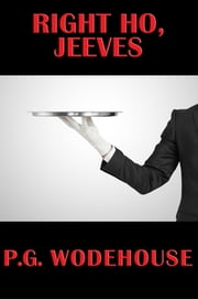 Right Ho, Jeeves ebook by P.G. Wodehouse
