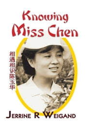 Knowing Miss Chen ebook by Jerrine Weigand