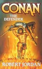 Conan The Defender ebook by Robert Jordan