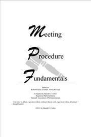 Meeting Procedure Fundamentals - Based on Robert's Rules of Order, Newly Revised ebook by Harold E. Corbin