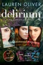 Delirium: The Complete Collection - Delirium, Hana, Pandemonium, Annabel, Raven, Requiem eBook by Lauren Oliver