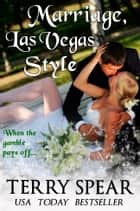 Marriage, Las Vegas Style ebook by Terry Spear