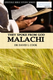 They Spoke From God: Malachi ebook by Dr David L Cook