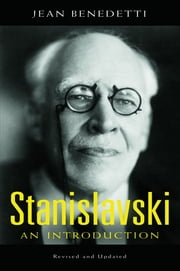 Stanislavski - An Introduction, Revised and Updated ebook by Jean Benedetti