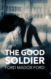 The Good Soldier ebook by Ford Maddox Ford