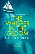 The Whisper in the Gloom ebook by Nicholas Blake