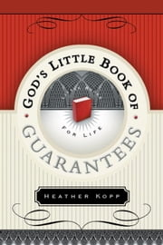 God's Little Book of Guarantees - OH ebook by Heather Kopp