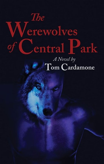 The Werewolves of Central Park ebook by Tom Cardamone