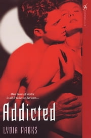 Addicted ebook by Lydia Parks