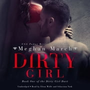 Dirty Girl audiobook by Meghan March