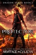 Protector ebook by J.A. Culican, J.A. Armitage