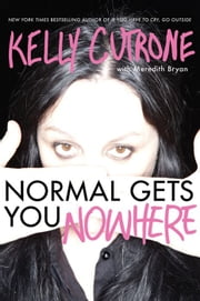 Normal Gets You Nowhere ebook by Kelly Cutrone,Meredith Bryan