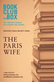 Bookclub-In-A-Box Discusses the Paris Wife, by Paula McLain: The Complete Package for Readers and Leaders ebook by Herbert, Marilyn