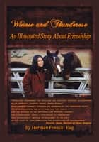 Winnie and Thunderose - An Illustrated Story About Friendship ebook by Herman Franck Esq.