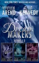 DreamMakers Series Bundle (Books 1-3) ebook by Vivian Arend,Elle Kennedy