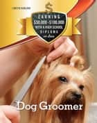 Dog Groomer ebook by Christie Marlowe