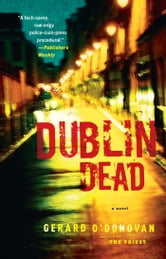 Dublin Dead - A Novel ebook by Gerard O'Donovan