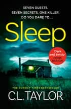 Sleep: Pre-order the twistiest, most suspenseful thriller of 2019! ebook by C.L. Taylor