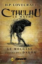Le Molosse (suivi de) Dagon ebook by Arnaud Demaegd, H.P. Lovecraft