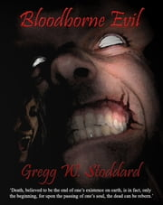 Bloodborne Evil ebook by Gregg W. Stoddard