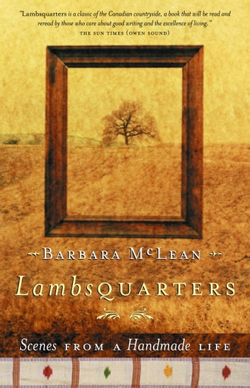Lambsquarters - Scenes from a Handmade Life ebook by Barbara McLean