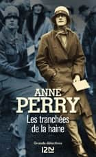 Les tranchées de la haine ebook by Luc BARANGER, Anne PERRY