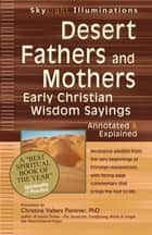 Desert Fathers and Mothers ebook by Christine Valters Paintner, PhD