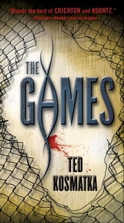 The Games ebook by Ted Kosmatka