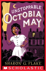 Unstoppable Octobia May ebook by Sharon Flake