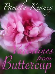 Valentines from Buttercup ebook by Pamela Kenney