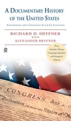 A Documentary History of the United States ebook by Alexander Heffner,Richard D. Heffner,Richard D. Heffner