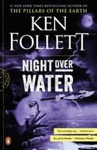 Night over Water ebook by Ken Follett