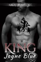 King ebook by Jayne Blue