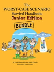 The Worst-Case Scenario Survival Junior Bundle - WCS Survival Jr., WCS Extreme Jr., WCS Weird Jr. ebook by David Borgenicht, Justin Heimberg, Robin Epstein