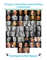 Միացյալ Նահանգները նախագահները եւ Government - The United States Presidents and Government In Armenian ebook by Nam Nguyen