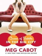 Queen of Babble in the Big City ebook by