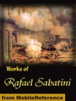 Works of Rafael Sabatini: Scaramouche, The Snare, Mistress Wilding, Captain Blood, The Sea-Hawk, The Shame of Motley and more (Mobi Collected Works)