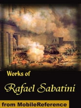 Works of Rafael Sabatini: Scaramouche, The Snare, Mistress Wilding, Captain Blood, The Sea-Hawk, The Shame of Motley and more (Mobi Collected Works) ebook by Sabatini, Rafael