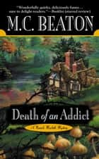 Death of an Addict ebook by M. C. Beaton
