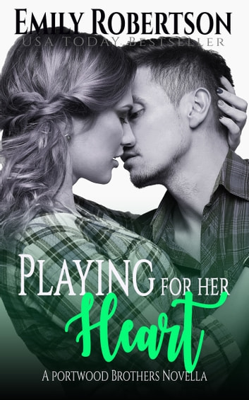 Playing for her Heart ebook by Emily Robertson
