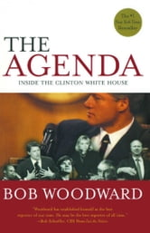 The Agenda - Inside the Clinton White House ebook by Bob Woodward