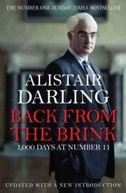 Back from the Brink - 1000 Days at Number 11 ebook by Alistair Darling