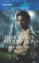 The Immortal's Redemption ebook by Kelli Ireland