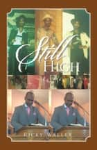 Still High ebook by Ricky Waller