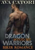 Dragon Warriors Biker Romance - A Rebel Dragons Motorcycle Club Romance ebook by Ava Catori