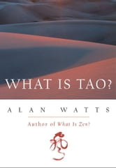What Is Tao? ebook by Alan Watts