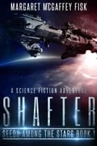 Shafter - A Science Fiction Adventure 電子書 by Margaret McGaffey Fisk